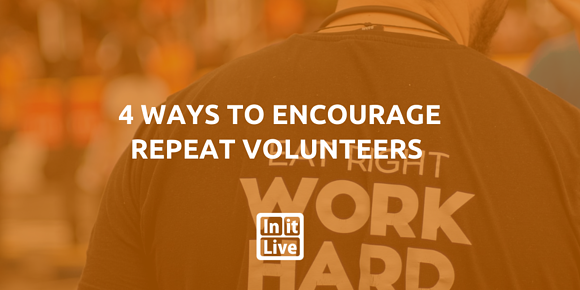 4 Ways to Encourage Repeat Volunteers