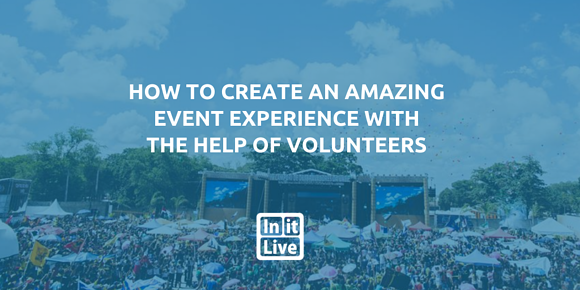 How to Create an Amazing Event Experience with the Help of Volunteers
