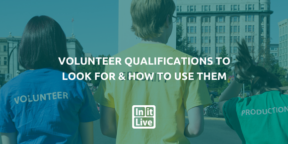 Volunteer Qualifications to Look For & How to Use Them