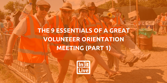 The 9 Essentials of a Great Volunteer Orientation Meeting (Part 1)