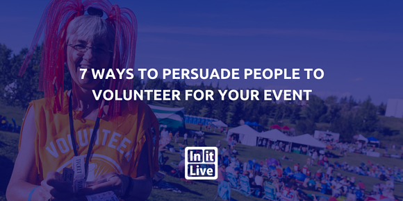 7 Ways to Persuade People to Volunteer for Your Event
