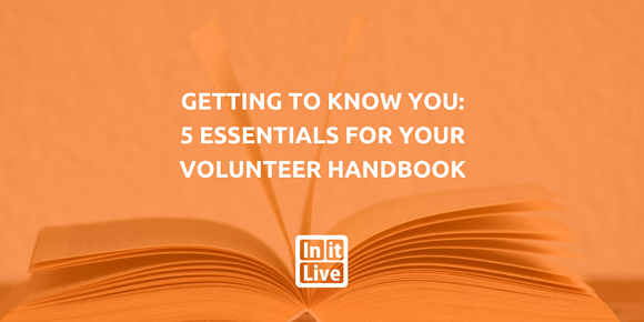 Getting To Know You: 5 Essentials For Your Volunteer Handbook
