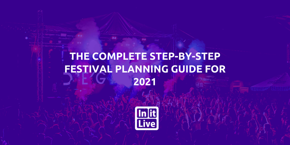 The Complete Step-by-Step Festival Planning Guide for 2021