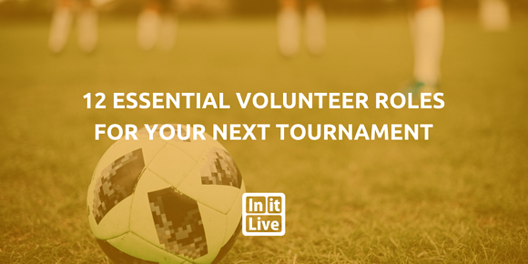 12 Essential Volunteer Roles for your Next Tournament