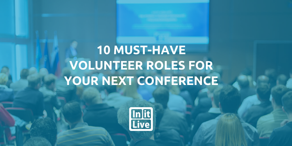 10 Must-Have Volunteer Roles For Your Next Conference