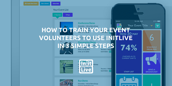 How to Train Your Event Volunteers to Use InitLive in 3 Simple Steps