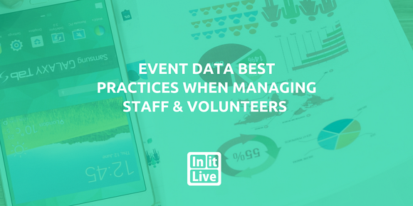 Event Data Best Practices When Managing Staff & Volunteers