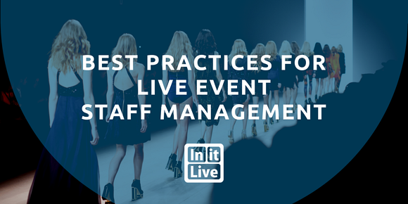 Best Practices for Live Event Staff Management