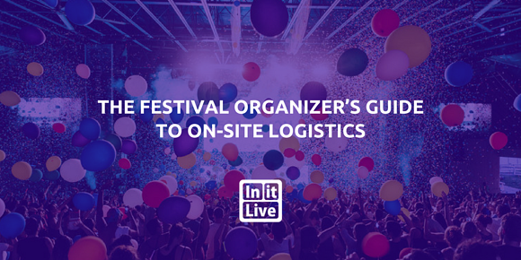 The Festival Organizer's Guide to On-Site Logistics