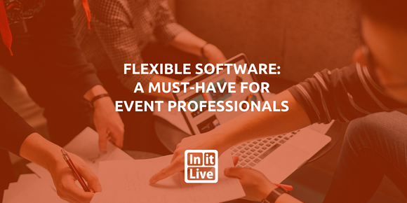 Flexible Software: A Must-Have for Event Professionals
