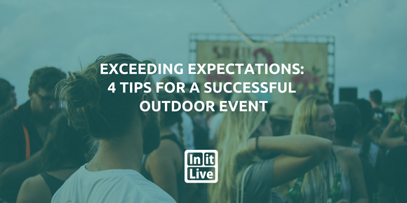 Exceeding Expectations: 4 Tips for a Successful Outdoor Event