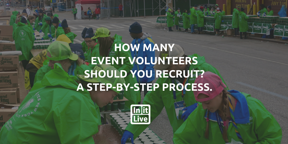 How Many Event Volunteers Should You Recruit? A Step-By-Step Process.