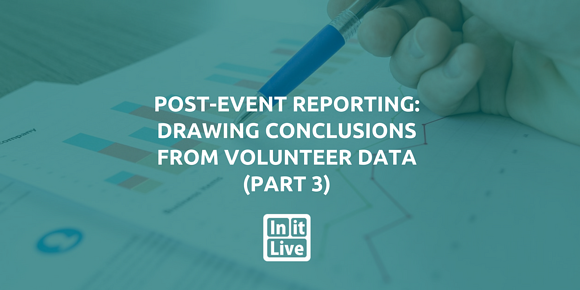 Post-Event Reporting: Drawing Conclusions From Volunteer Data (Part 3)