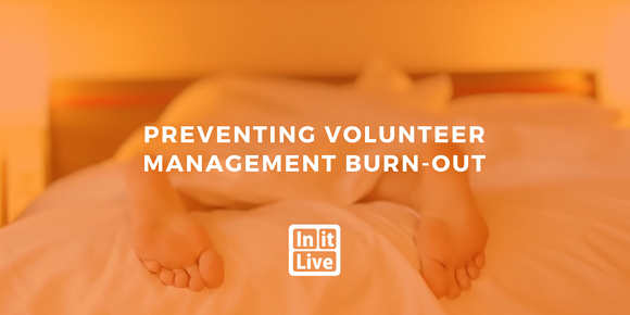 Preventing Volunteer Management Burn-out