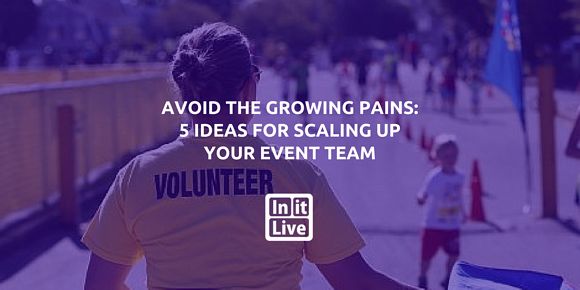 Avoid the Growing Pains: 5 Ideas for Scaling Up Your Event Team
