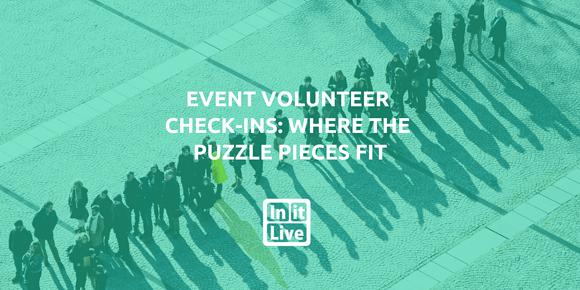 Event Volunteer Check-Ins: Where the Puzzle Pieces Fit