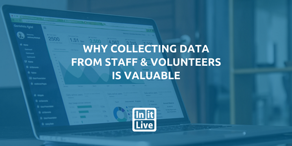Why Collecting Data From Staff & Volunteers Is Valuable