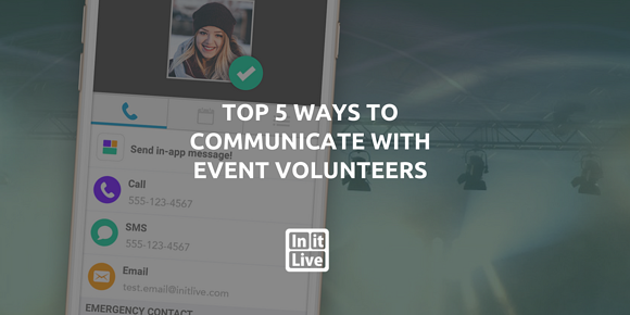 Top 5 Ways to Communicate With Event Volunteers