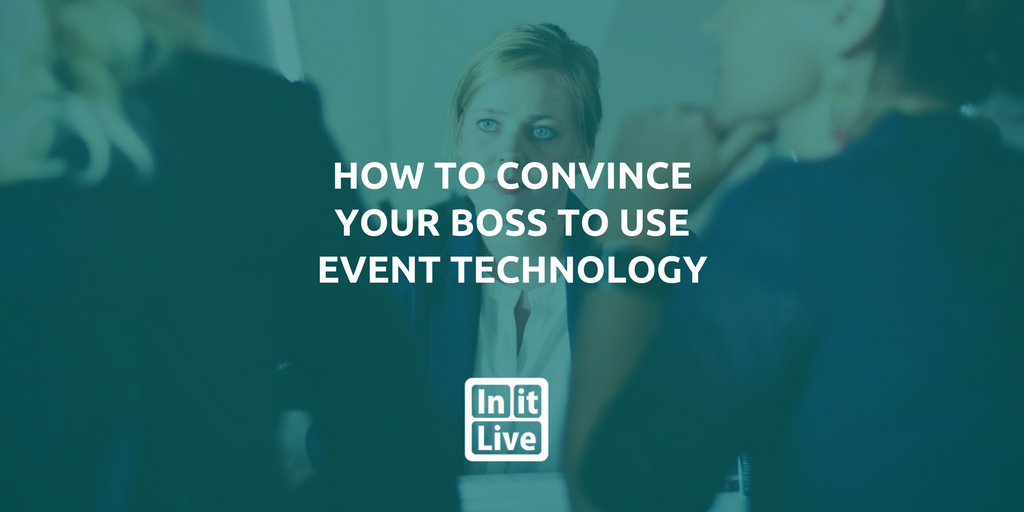 How to Convince Your Boss to Use Event Technology