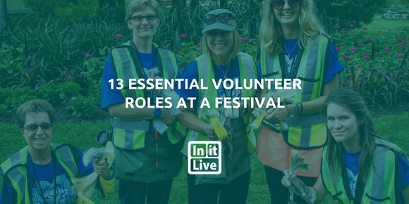 13 Essential Volunteer Roles at a Festival