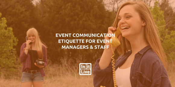 Event Communication Etiquette for Event Managers & Staff