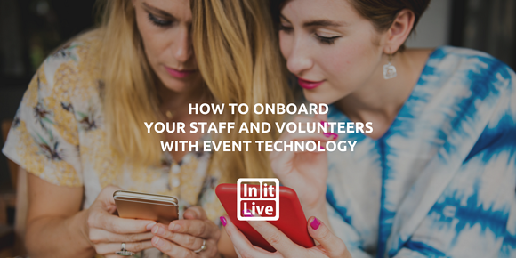 How to Onboard Your Staff and Volunteers with Event Technology
