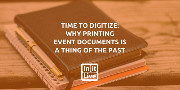 Time to Digitize: Why Printing Event Documents is a Thing of the Past