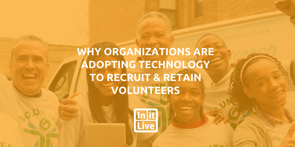 Why Organizations Are Adopting Technology to Recruit & Retain Volunteers