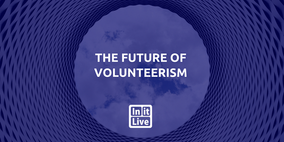 The Future of Volunteerism: Meeting the Expectations of Today's & Tomorrow's Volunteers