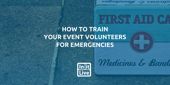 How to Train Your Event Volunteers for Emergencies