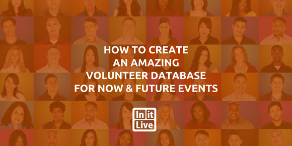 How to Build an Amazing Volunteer Database for Now & Future Events