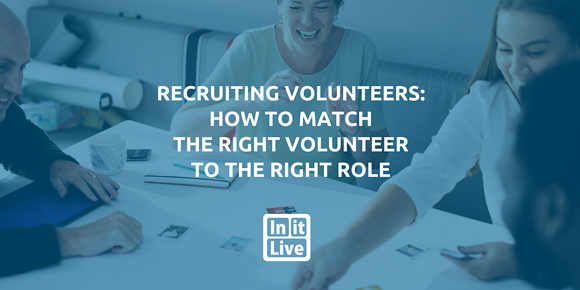 Recruiting Volunteers: How to Match the Right Volunteer to the Right Role