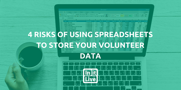 4 Risks of Using Spreadsheets to Store Your Volunteer Data
