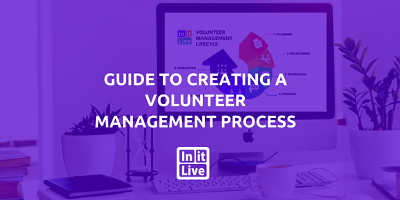 Guide To Creating A Volunteer Management Process