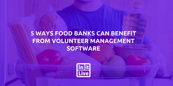 5 Ways Food Banks Can Benefit From Volunteer Management Software