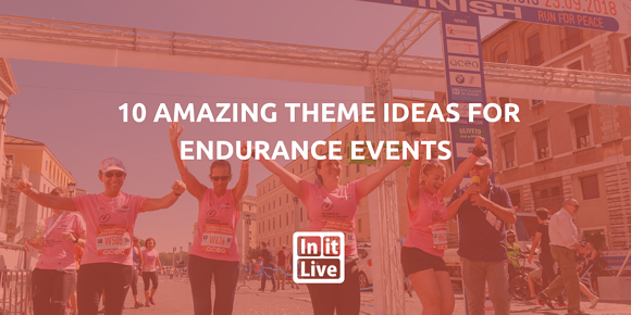 10 Amazing Theme Ideas for Endurance Events