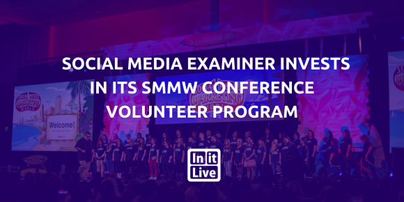 Social Media Examiner Invests in Its SMMW Conference Volunteer Program