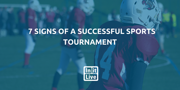 7 Signs Of A Successful Sports Tournament
