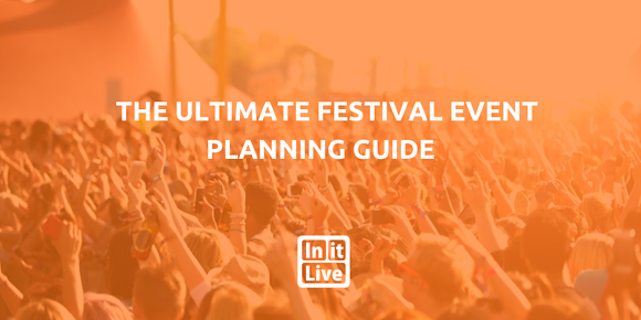 The Ultimate Festival Event Planning Guide