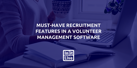 Must-Have Recruitment Features In a Volunteer Management Software