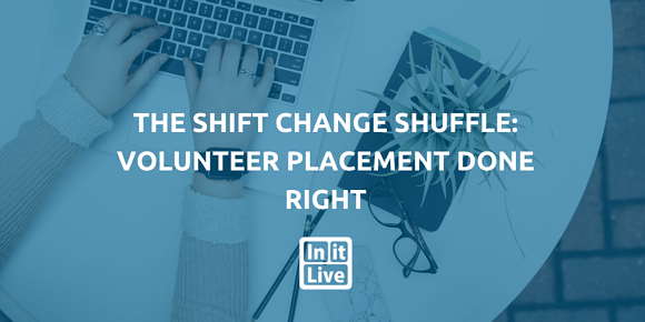 The Shift Change Shuffle: Volunteer Placement Done Right