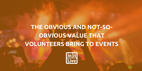 The Obvious and Not-So-Obvious Value that Volunteers Bring to Events