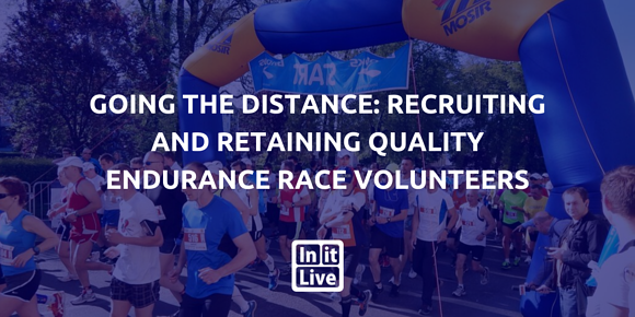 Going The Distance: Recruiting and Retaining Quality Endurance Race Volunteers
