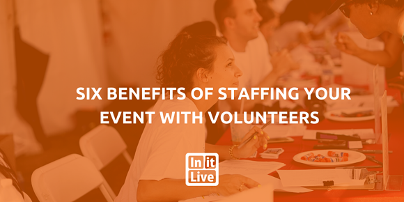 Six Benefits of Staffing Your Event with Volunteers