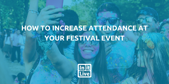 How to Increase Attendance at Your Festival Event