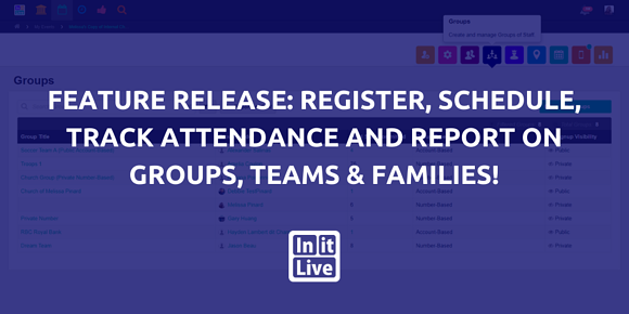 Feature Release: Register, Schedule, Track Attendance and Report on Groups, Teams & Families!