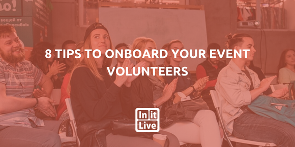 8 Tips To Onboard Your Event Volunteers