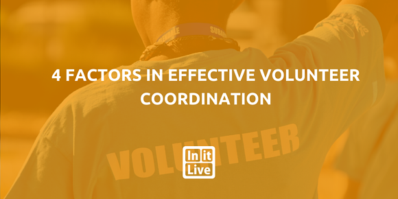 4 Factors In Effective Volunteer Coordination