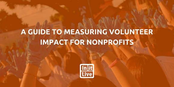 A Guide To Measuring Volunteer Impact For Nonprofits
