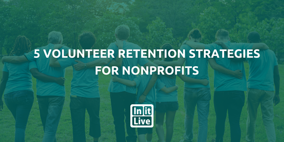 5 Volunteer Retention Strategies for Nonprofits